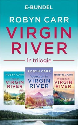 Virgin River 1e trilogie: Thuis in Virgin River / Welkom in Virgin River / Weerzien in Virgin River, 3-in-1 (e-book)