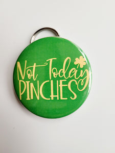 Not Today, Pinches - Bottle Opener