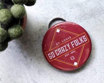 Go Crazy Folks - Bottle Opener