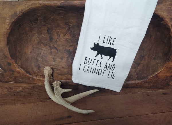 I Like Pig Butts Tea Towel