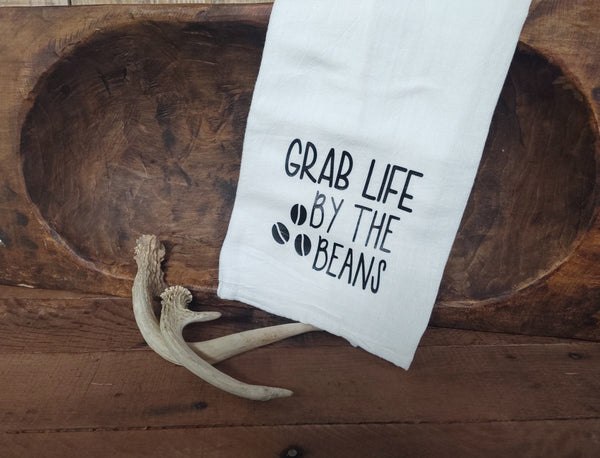 Grab Life By The Beans- Tea Towel