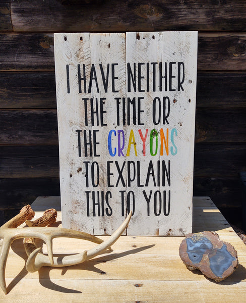 I Have Neither The Time Or The Crayons