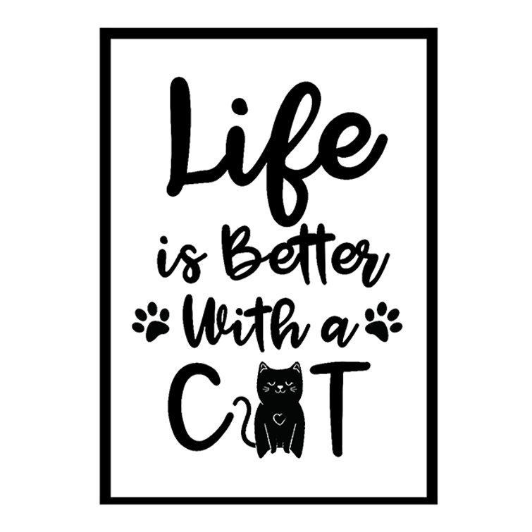 Life's Better With Cat - Poster