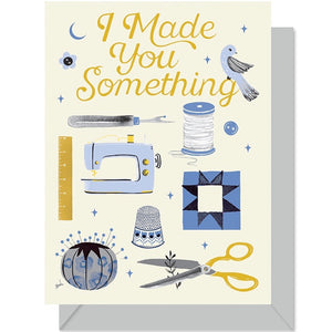 Greeting Card - I Made You Something