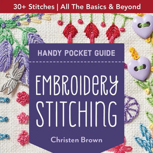 Handy Pocket Guide: Embroidery Stitching by Christen Brown