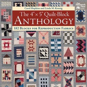 "The 4"" x 5"" Quilt-Block Anthology by Carol Hopkins and Linda M. Koenig"