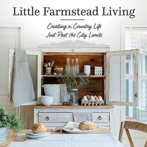 Little Farmstead Living by Julie Thomas