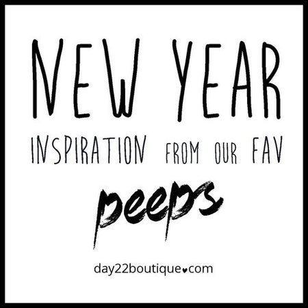 22 of our fav peeps give us inspiration for the new year