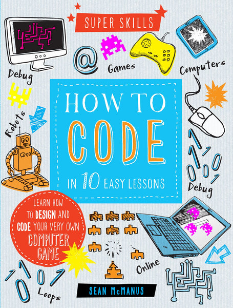 HOW TO CODE IN 10 EASY LESSONS SUPER SKILLS
