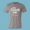 That Sounds Fun Tee