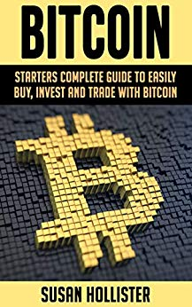 itcoin: Starters Complete Guide to Easily Buy, Invest and Trade with Bitcoin