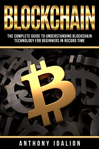 Blockchain: The complete guide to understanding Blockchain Technology for beginners in record time (Hacking Freedom, Data Freedom,Information Technology, ... Blockchain Technology Book 1)