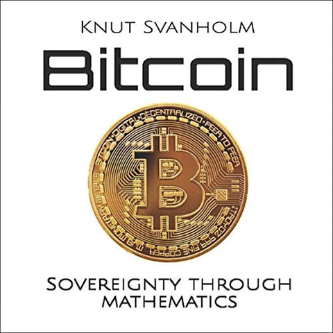 Bitcoin: Sovereignty Through Mathematics