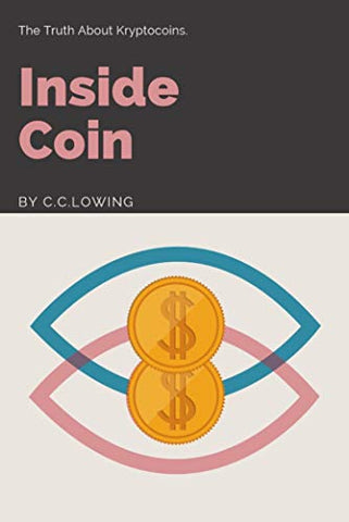 Inside Coin: The truth about crypto coins