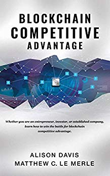 Blockchain Competitive Advantage: Whether you are an entrepreneur, investor, or established company, learn how to win the battle for blockchain competitive advantage.