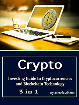 Crypto: Investing Guide to Cryptocurrencies and Blockchain Technology