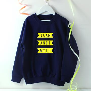 i can and I will sweatshirt