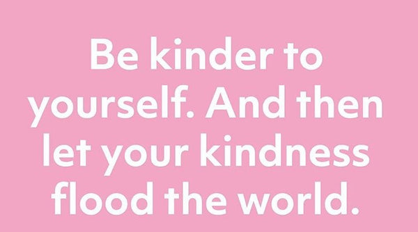 Be Kinder to Yourself mantra