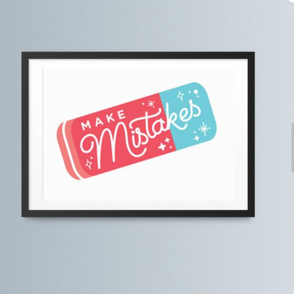 Make Mistakes positive print