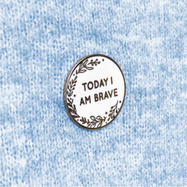 I am Brave pin badge