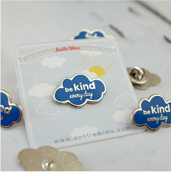 Be Kind everyday pin badge