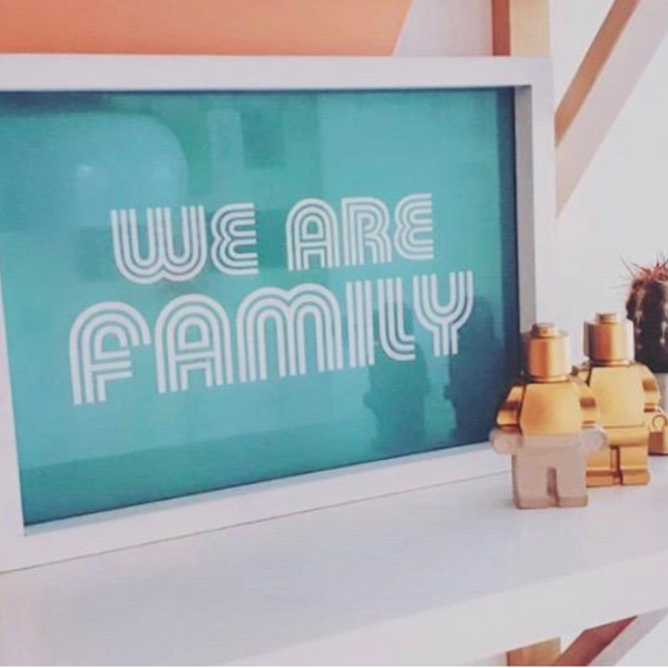 We Are Family print