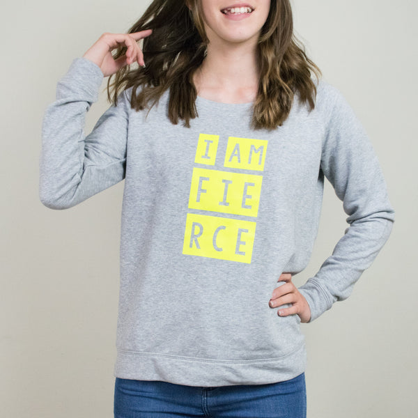 'I am Fierce' sweatshirt for women