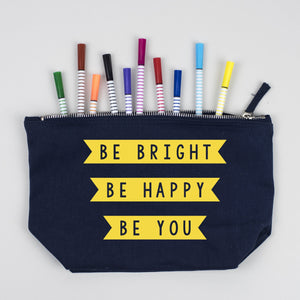 Be Bright, Be Happy, Be You Make Up Pouch/Accessories Case