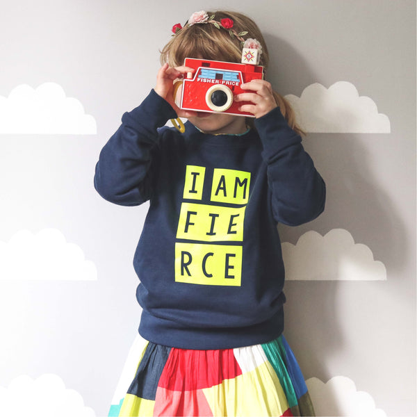 I am Fierce children's sweatshirt by Scamp