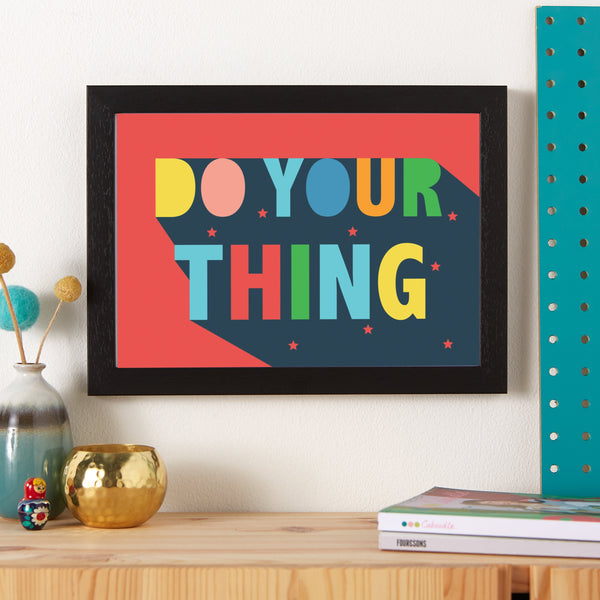 Do Your Thing Typographic Positive Print