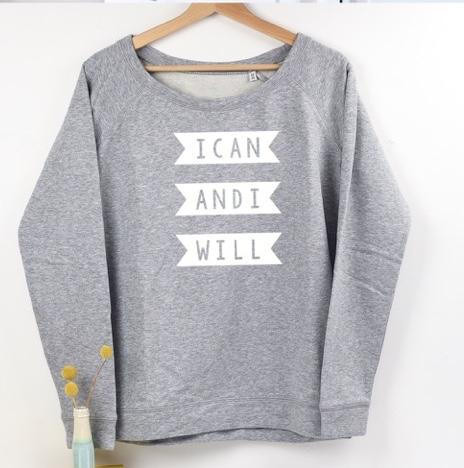 'I Can and I Will' sweatshirt for women