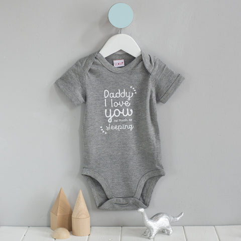 Father's Day Personalised Babygrow 'Daddy I Love You As Much As ...'