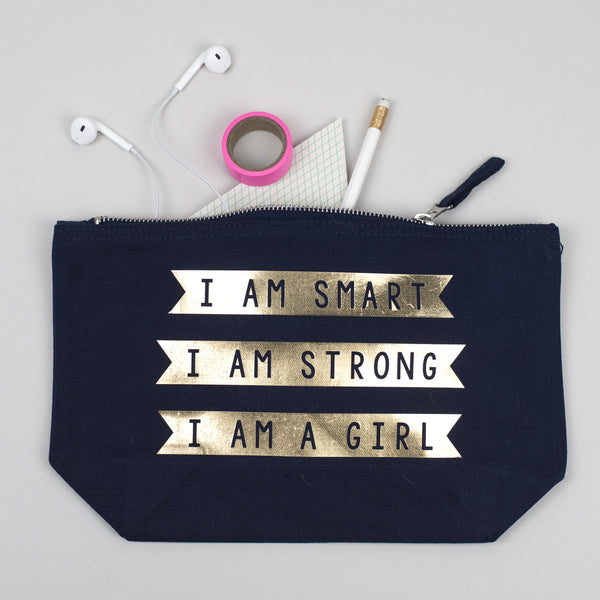 I am smart, I am strong, I am a girl make up pouch