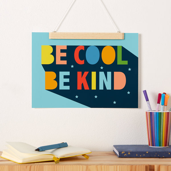 Be Cool Be Kind Typographic Positive Print