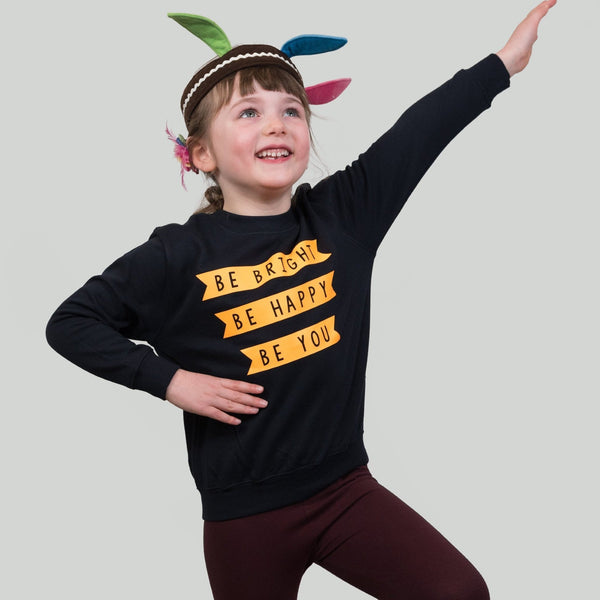 be bright be happy be you sweatshirt