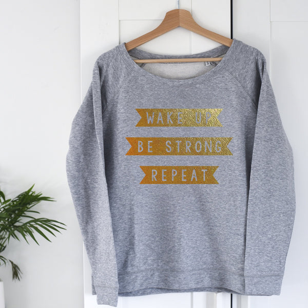'Wake Up Be Strong Repeat' sweatshirt for women