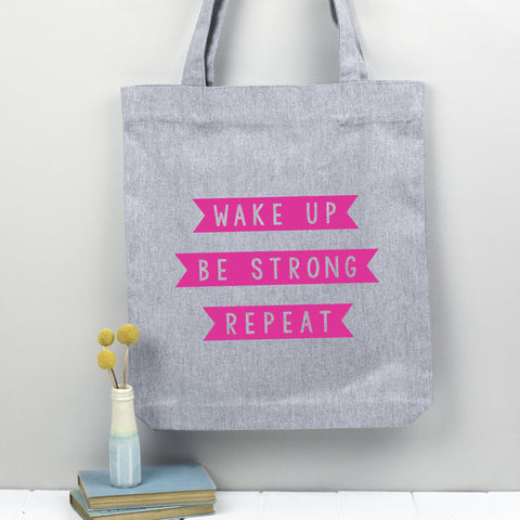 'Wake Up, Be Strong, Repeat' tote bag