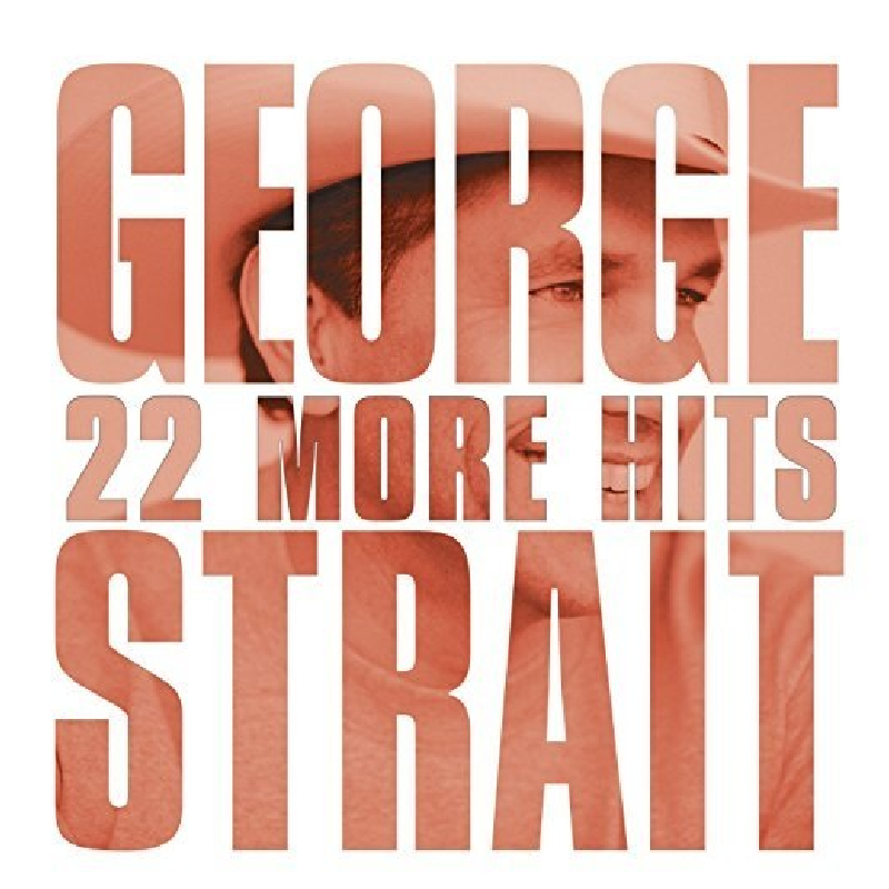 George Strait CD-22 More Hits