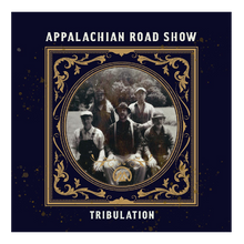 Load image into Gallery viewer, Appalachian Road Show CD- Tribulation
