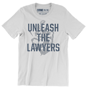 Crime Online Unleash the Lawyers White Tee
