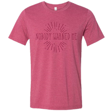 Load image into Gallery viewer, Mira Goto Heather Raspberry Nobody Warned Me Tee
