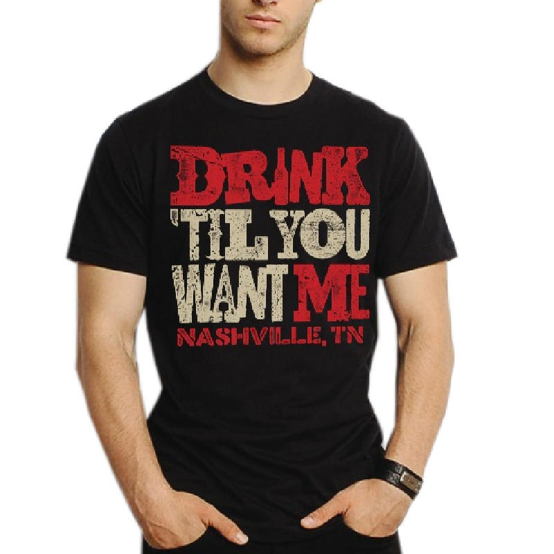 Nashville Black Tee - Drink Til You Want Me