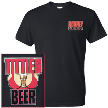 Load image into Gallery viewer, Rodney Carrington Titties and Beer Black Tee