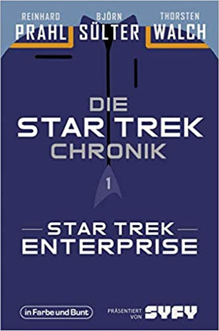 Die Star-Trek-Chronik - Teil 1: Star Trek: Enterprise