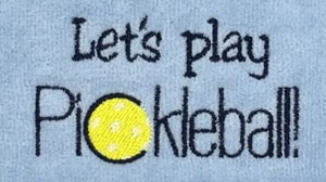 Let's Play Pickleball Tennis Towel