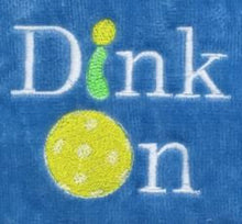 Load image into Gallery viewer, Dink On...Pickleball Towel
