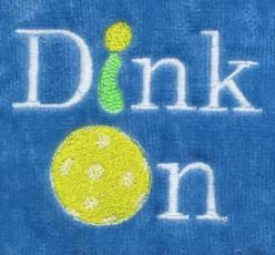 Dink On...Pickleball Towel