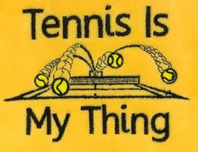 Load image into Gallery viewer, Tennis is my thing Tennis Towel