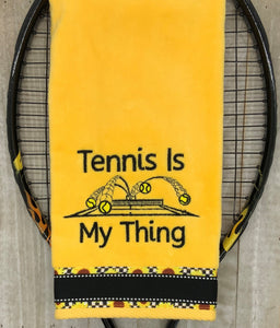 Tennis is my thing Tennis Towel