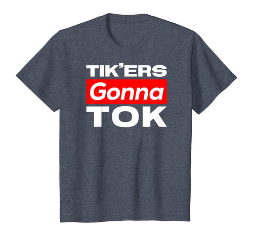 Tik'ers Gonna Tok Funny Social Meme T-Shirt-249601